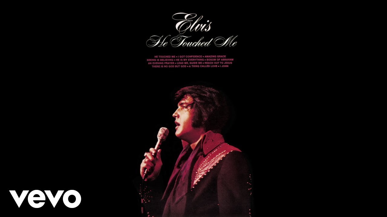 He touched me elvis presley youtube